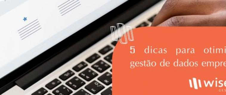 5 dicas para otimizar a gestão de dados empresariais