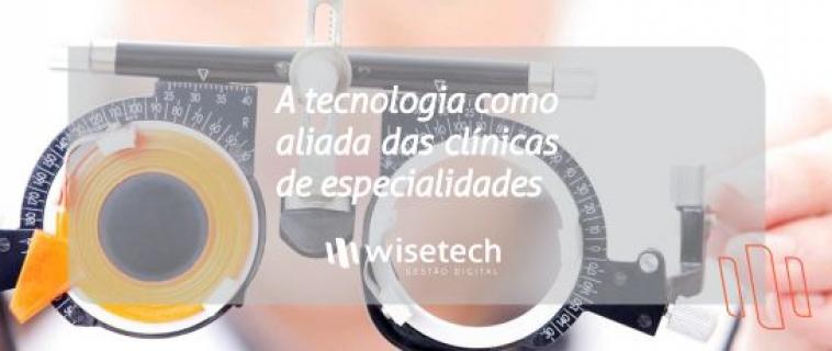A tecnologia como aliada das clínicas de especialidades