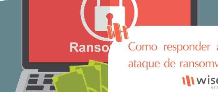 Como responder a um ataque de ransomware