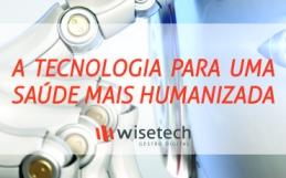 A tecnologia para uma saúde mais humanizada