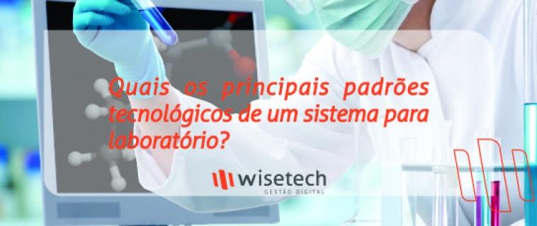 Quais os principais padrões tecnológicos de um sistema para laboratório?