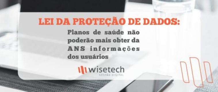 Com Lei da Proteção de Dados, planos de saúde não poderão mais obter da ANS informações dos usuários