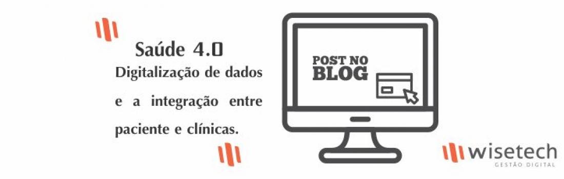 Saúde 4.0: digitalização de dados e a integração entre paciente e clínicas