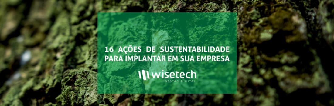 16 ações de sustentabilidade para implantar em sua empresa